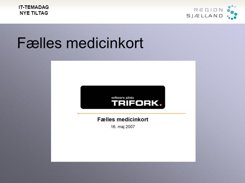 Fælles medicinkort IT-TEMADAG NYE TILTAG