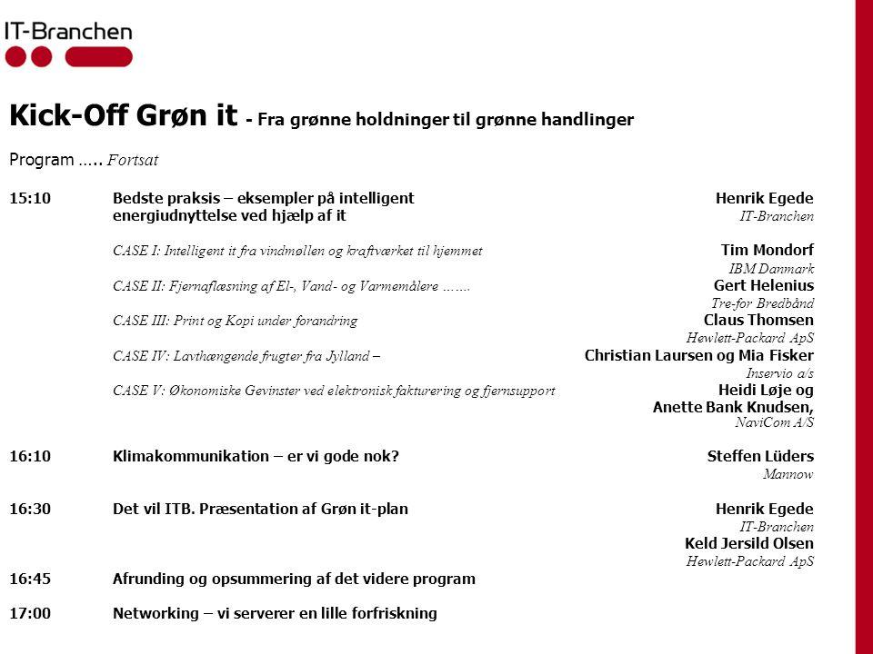 Kick-Off Grøn it - Fra grønne holdninger til grønne handlinger Program …..