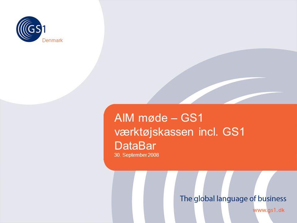 AIM møde – GS1 værktøjskassen incl. GS1 DataBar 30. September 2008 Denmark