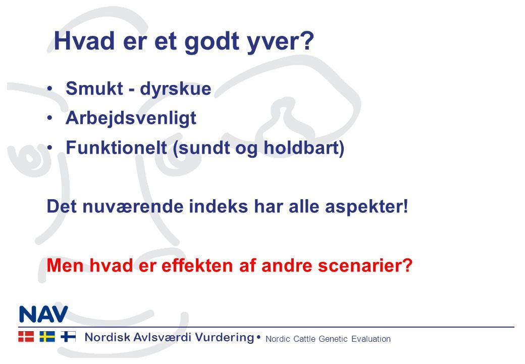 Nordisk Avlsværdi Vurdering Nordic Cattle Genetic Evaluation Hvad er et godt yver.