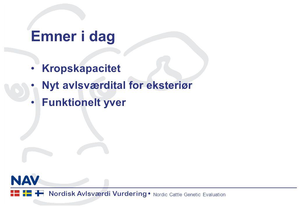 Nordisk Avlsværdi Vurdering Nordic Cattle Genetic Evaluation Emner i dag Kropskapacitet Nyt avlsværdital for eksteriør Funktionelt yver