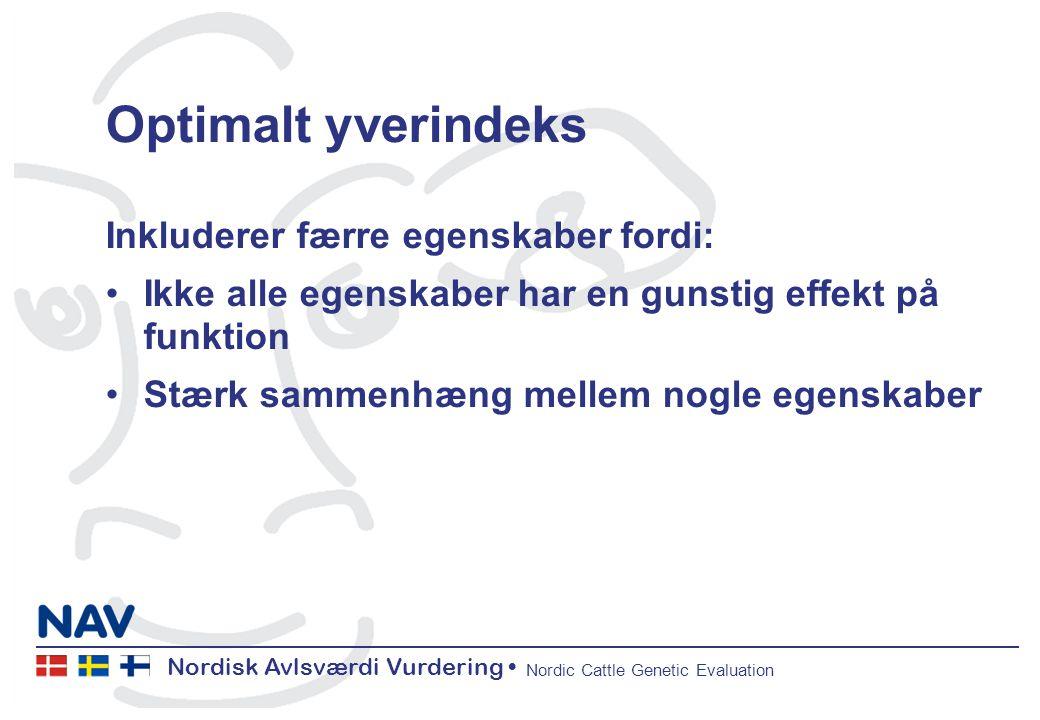 Nordisk Avlsværdi Vurdering Nordic Cattle Genetic Evaluation Optimalt yverindeks Inkluderer færre egenskaber fordi: Ikke alle egenskaber har en gunstig effekt på funktion Stærk sammenhæng mellem nogle egenskaber