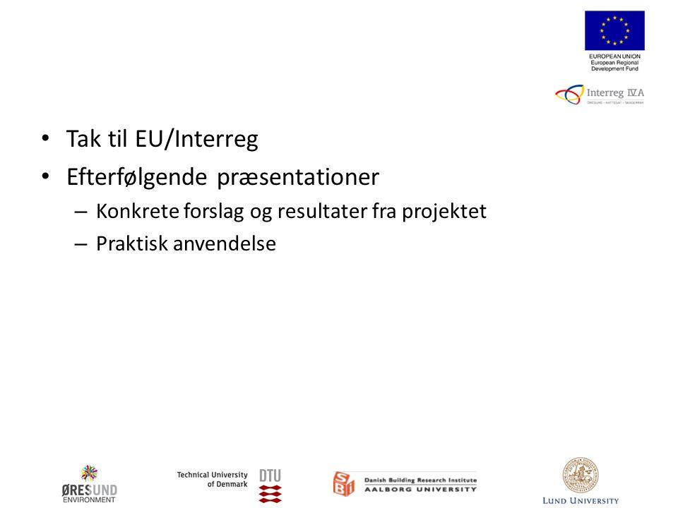 Tak til EU/Interreg Efterfølgende præsentationer – Konkrete forslag og resultater fra projektet – Praktisk anvendelse
