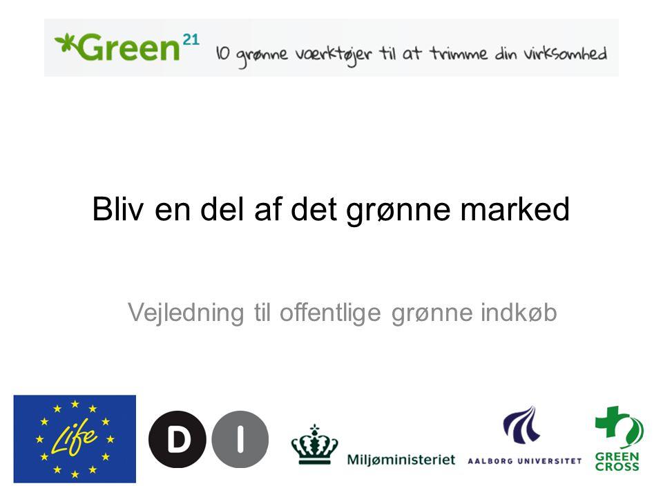 Bliv en del af det grønne marked Vejledning til offentlige grønne indkøb