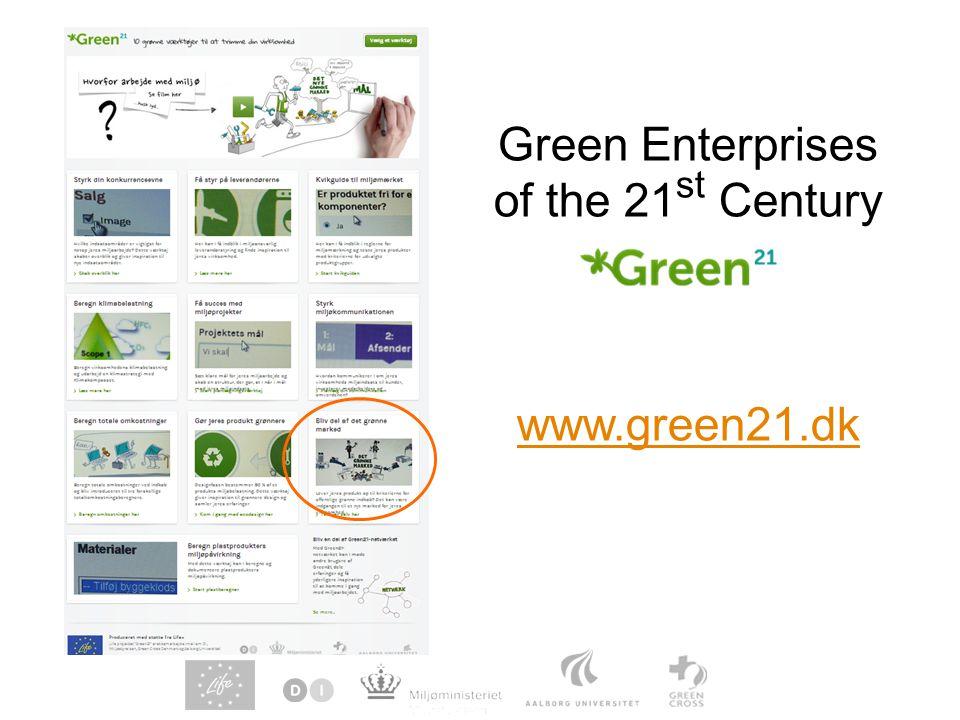 Green Enterprises of the 21 st Century www.green21.dk www.green21.dk