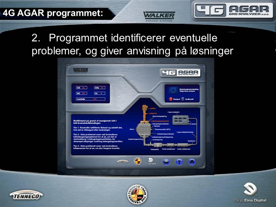 2.Programmet identificerer eventuelle problemer, og giver anvisning på løsninger 4G AGAR programmet: