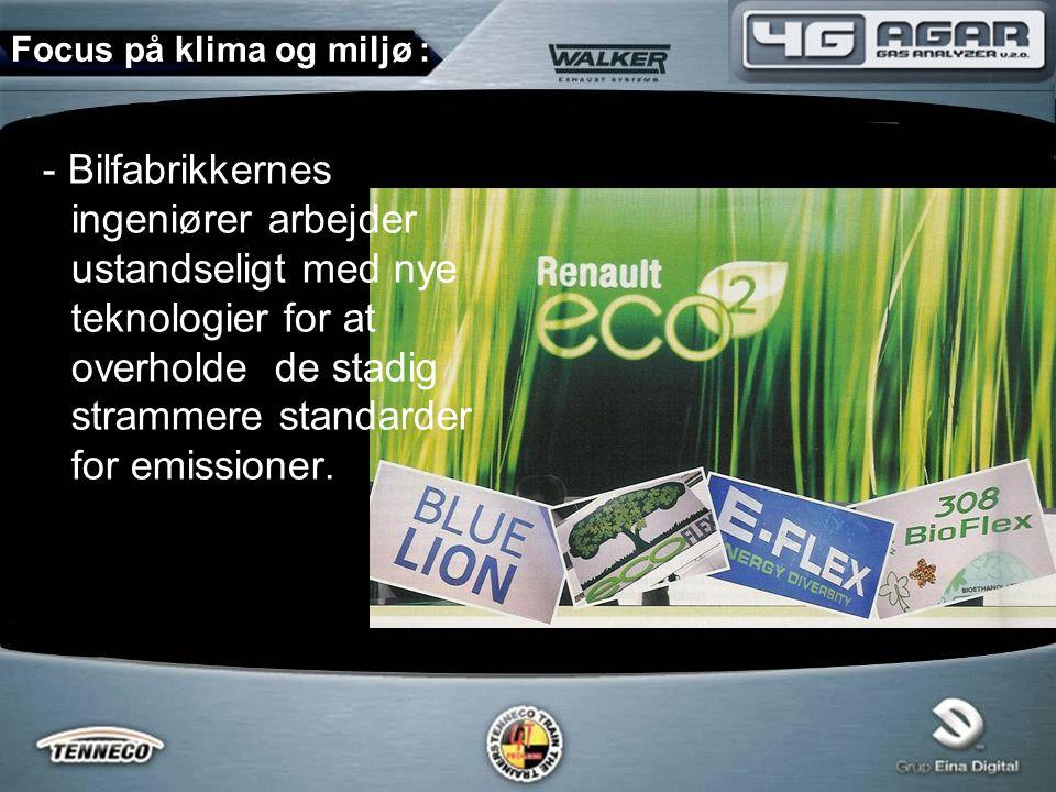 - Bilfabrikkernes ingeniører arbejder ustandseligt med nye teknologier for at overholde de stadig strammere standarder for emissioner.