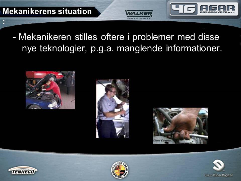 - Mekanikeren stilles oftere i problemer med disse nye teknologier, p.g.a.