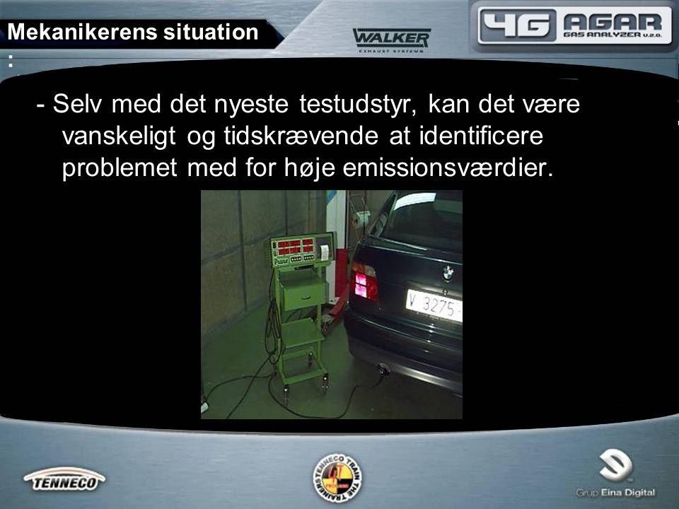 - Selv med det nyeste testudstyr, kan det være vanskeligt og tidskrævende at identificere problemet med for høje emissionsværdier.