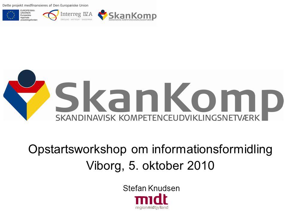 Opstartsworkshop om informationsformidling Viborg, 5. oktober 2010 Stefan Knudsen