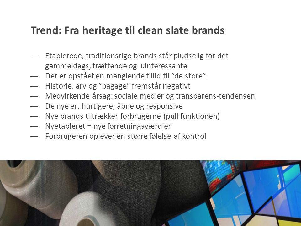 ― Etablerede, traditionsrige brands står pludselig for det gammeldags, trættende og uinteressante ― Der er opstået en manglende tillid til de store .