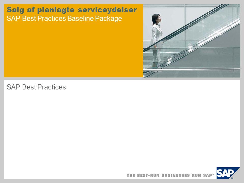 Salg af planlagte serviceydelser SAP Best Practices Baseline Package SAP Best Practices