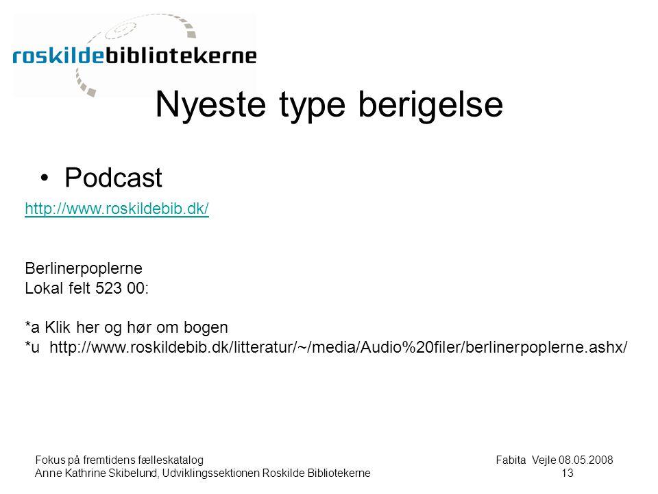 Fokus på fremtidens fælleskatalog Fabita Vejle 08.05.2008 Anne Kathrine Skibelund, Udviklingssektionen Roskilde Bibliotekerne13 13 Nyeste type berigelse Podcast http://www.roskildebib.dk/ Berlinerpoplerne Lokal felt 523 00: *a Klik her og hør om bogen *u http://www.roskildebib.dk/litteratur/~/media/Audio%20filer/berlinerpoplerne.ashx/