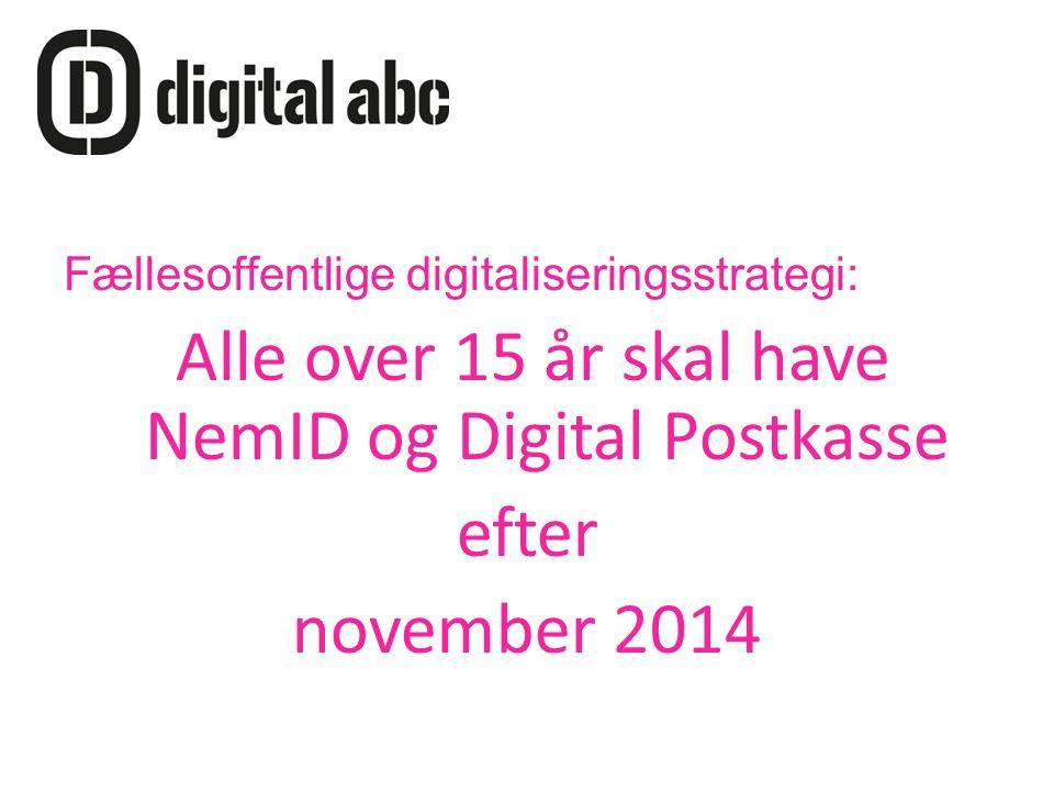 Fællesoffentlige digitaliseringsstrategi: Alle over 15 år skal have NemID og Digital Postkasse efter november 2014