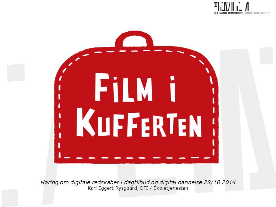 Høring om digitale redskaber i dagtilbud og digital dannelse 28/10 2014 Kari Eggert Rysgaard, DFI / Skoletjenesten
