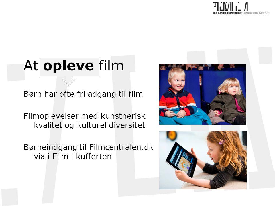 At opleve film Børn har ofte fri adgang til film Filmoplevelser med kunstnerisk kvalitet og kulturel diversitet Børneindgang til Filmcentralen.dk via i Film i kufferten