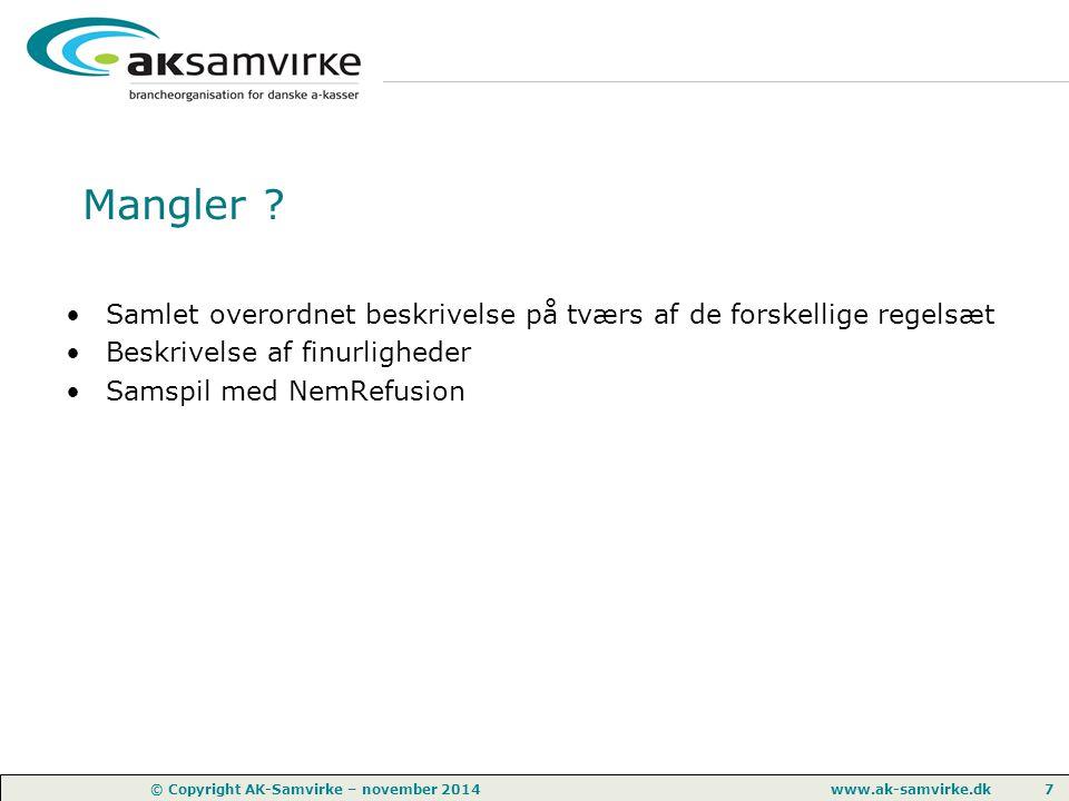 www.ak-samvirke.dk 7 © Copyright AK-Samvirke – november 2014 Mangler .