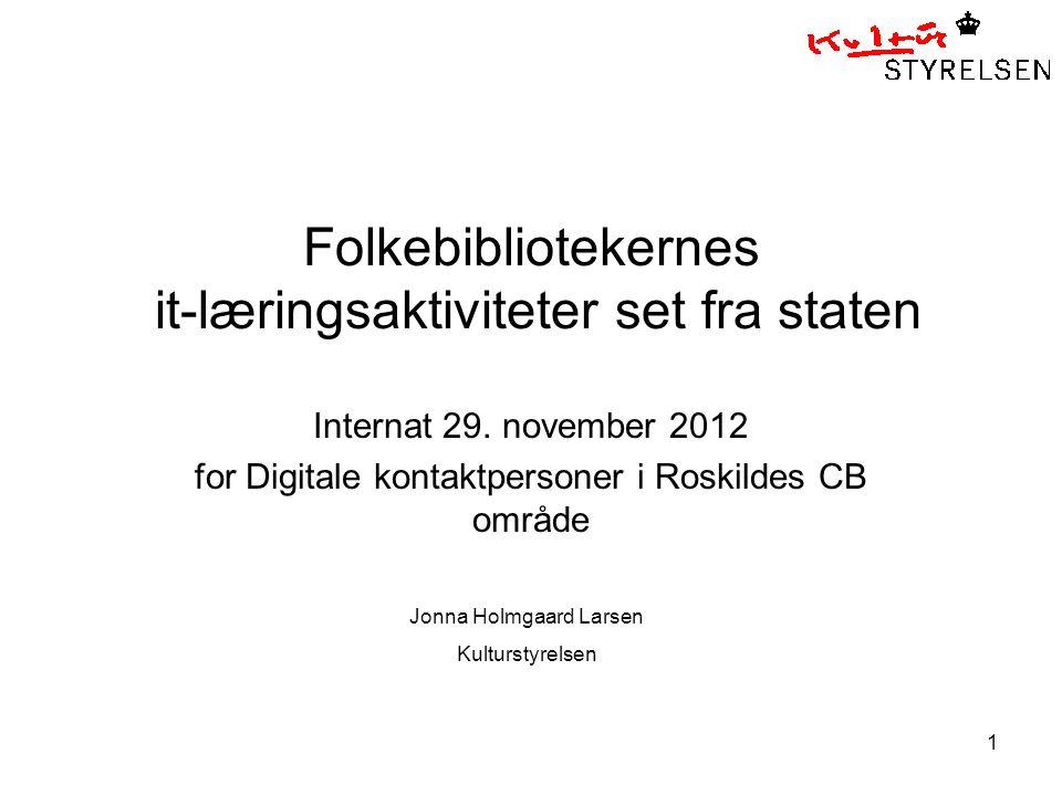 1 Folkebibliotekernes it-læringsaktiviteter set fra staten Internat 29.