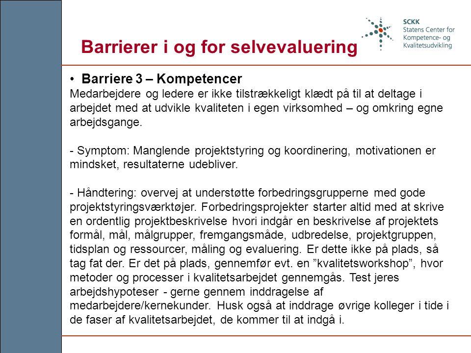 Barriere 3 – Kompetencer Medarbejdere og ledere er ikke tilstrækkeligt klædt på til at deltage i arbejdet med at udvikle kvaliteten i egen virksomhed – og omkring egne arbejdsgange.