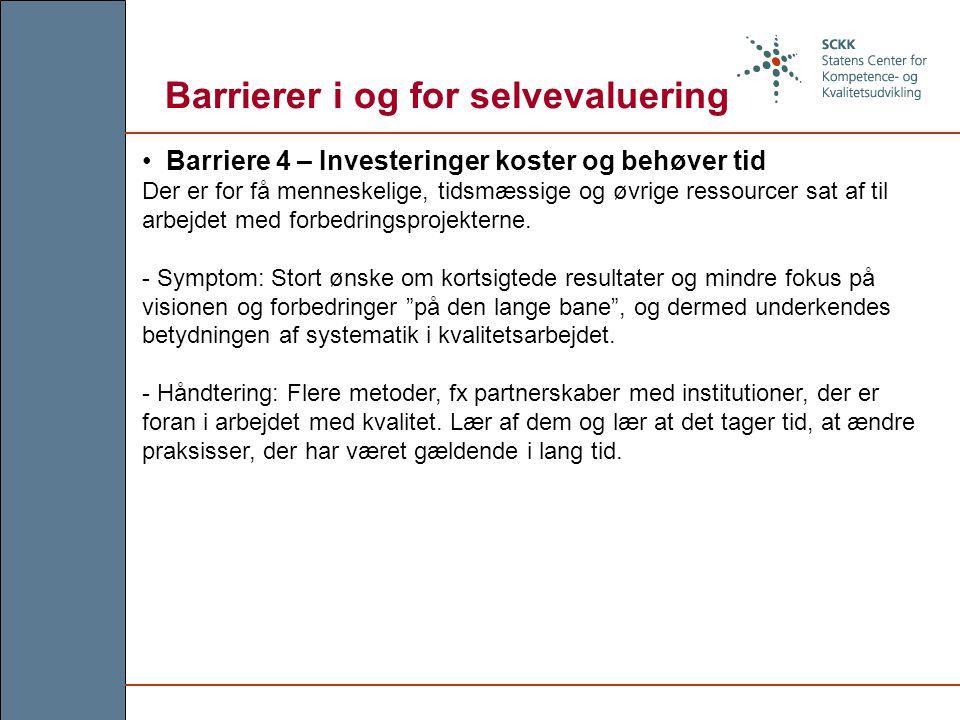 Barriere 4 – Investeringer koster og behøver tid Der er for få menneskelige, tidsmæssige og øvrige ressourcer sat af til arbejdet med forbedringsprojekterne.