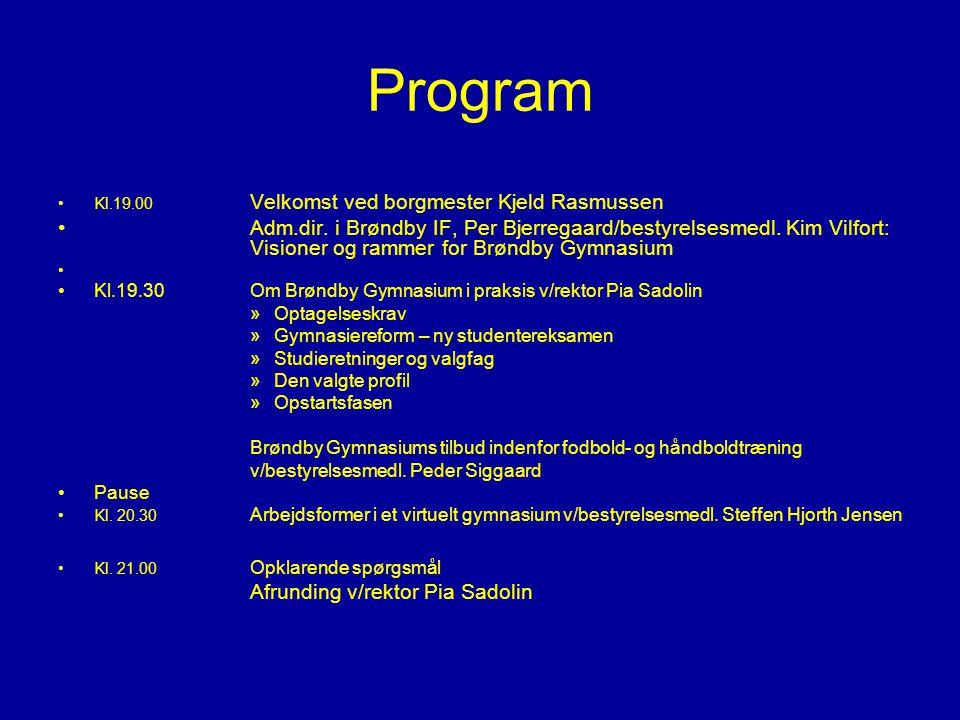 Program Kl.19.00 Velkomst ved borgmester Kjeld Rasmussen Adm.dir.