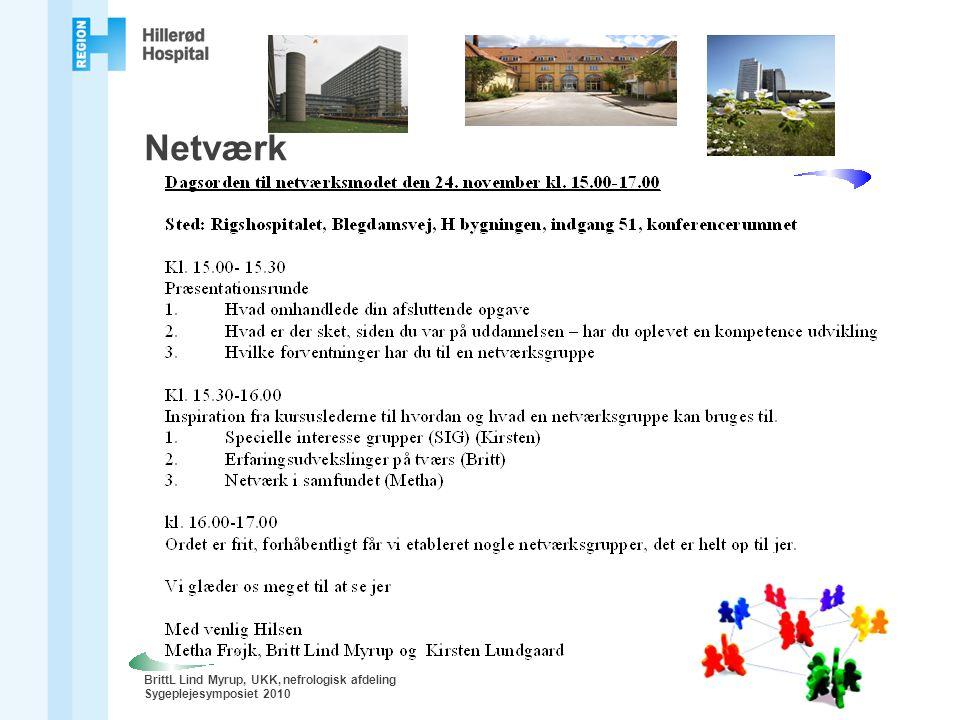 BrittL Lind Myrup, UKK, nefrologisk afdeling Sygeplejesymposiet 2010 Netværk