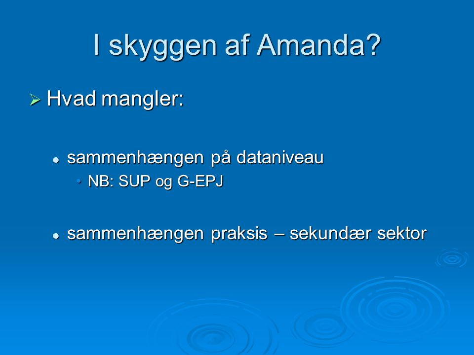 I skyggen af Amanda.