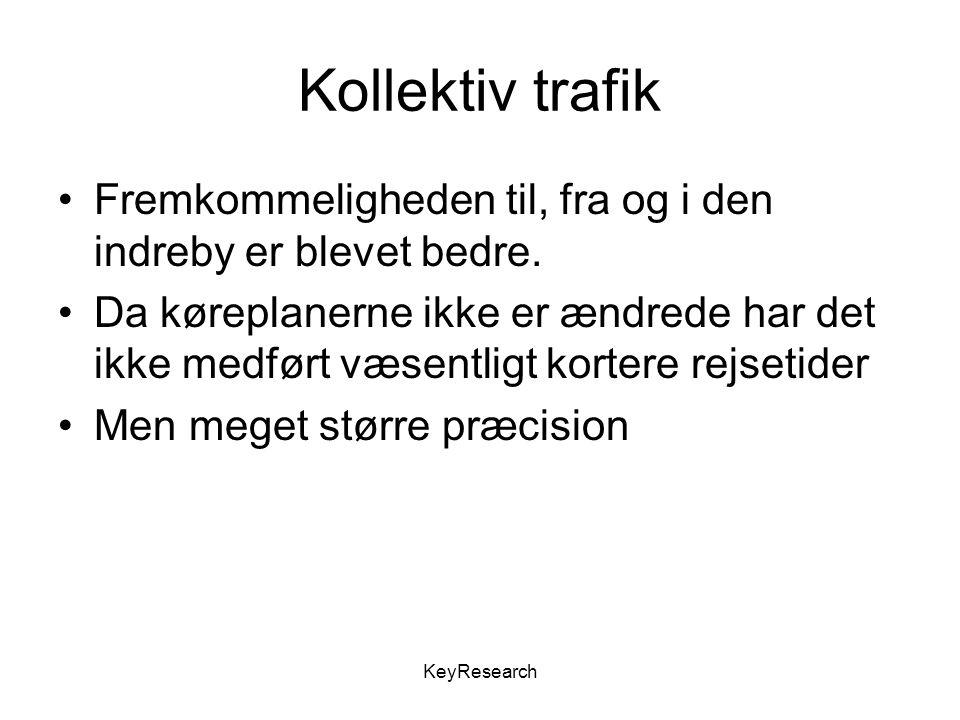 KeyResearch Kollektiv trafik Fremkommeligheden til, fra og i den indreby er blevet bedre.