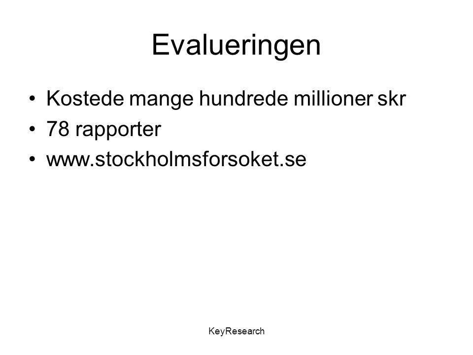 Evalueringen Kostede mange hundrede millioner skr 78 rapporter www.stockholmsforsoket.se