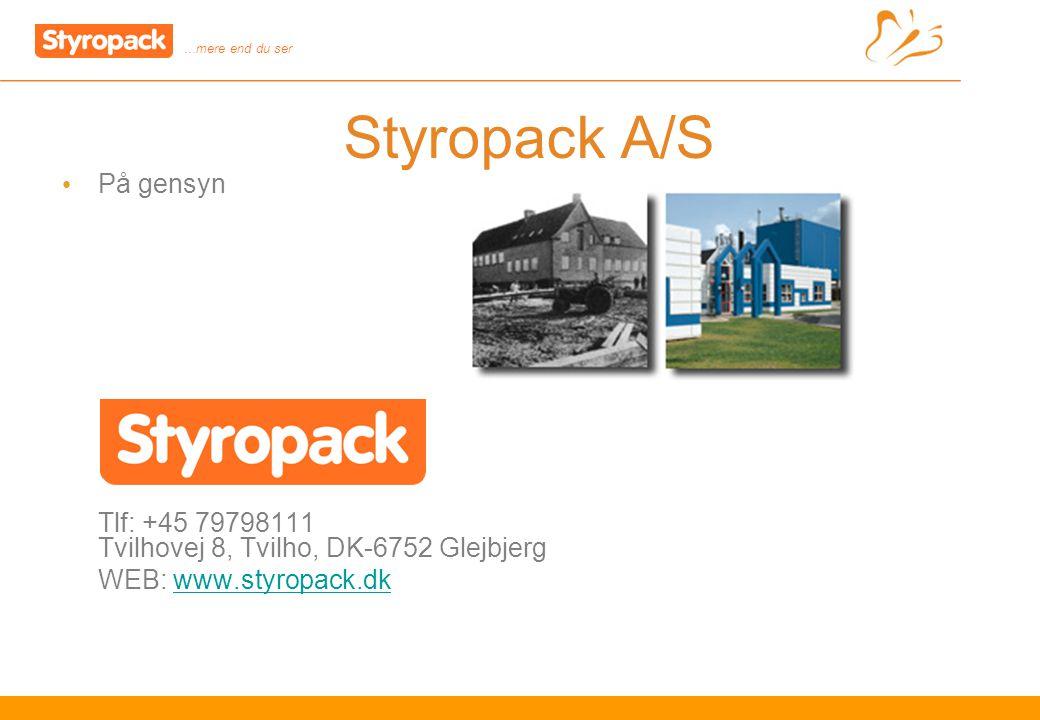 …mere end du ser 13 Styropack A/S På gensyn Tlf: +45 79798111 Tvilhovej 8, Tvilho, DK-6752 Glejbjerg WEB: www.styropack.dk www.styropack.dk