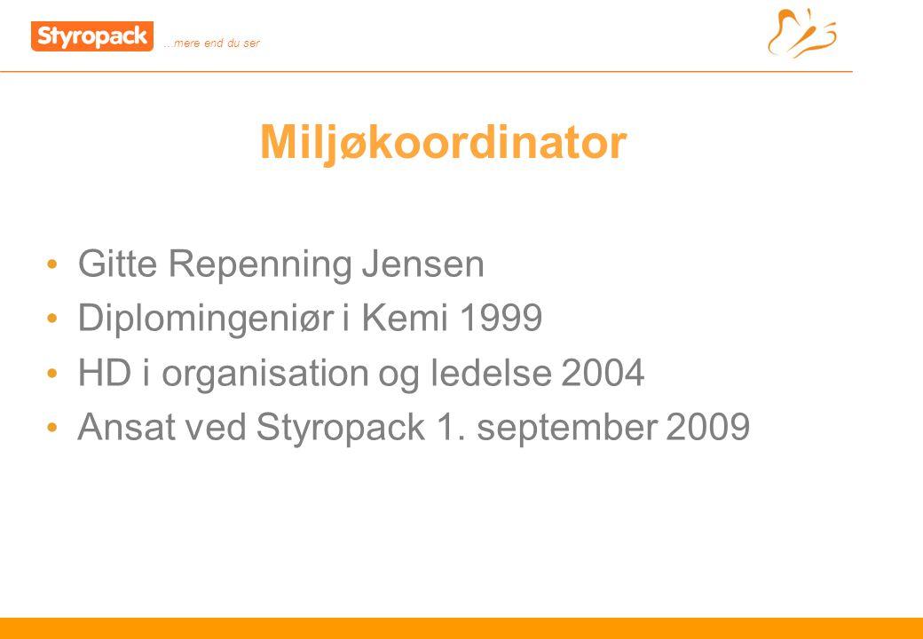 …mere end du ser 2 Miljøkoordinator Gitte Repenning Jensen Diplomingeniør i Kemi 1999 HD i organisation og ledelse 2004 Ansat ved Styropack 1.