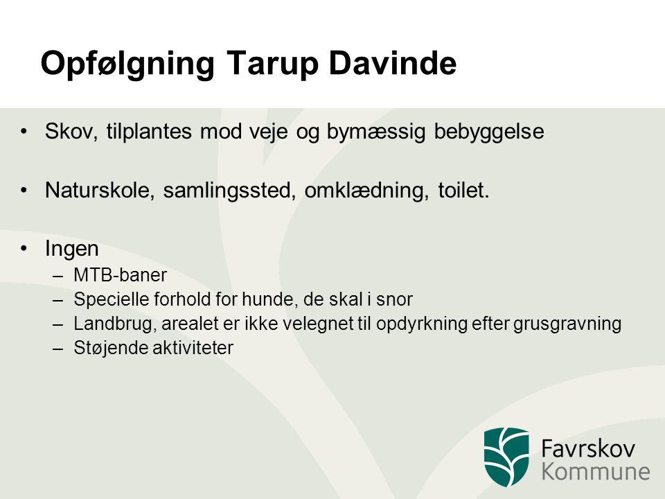 Opfølgning Tarup Davinde Skov, tilplantes mod veje og bymæssig bebyggelse Naturskole, samlingssted, omklædning, toilet.