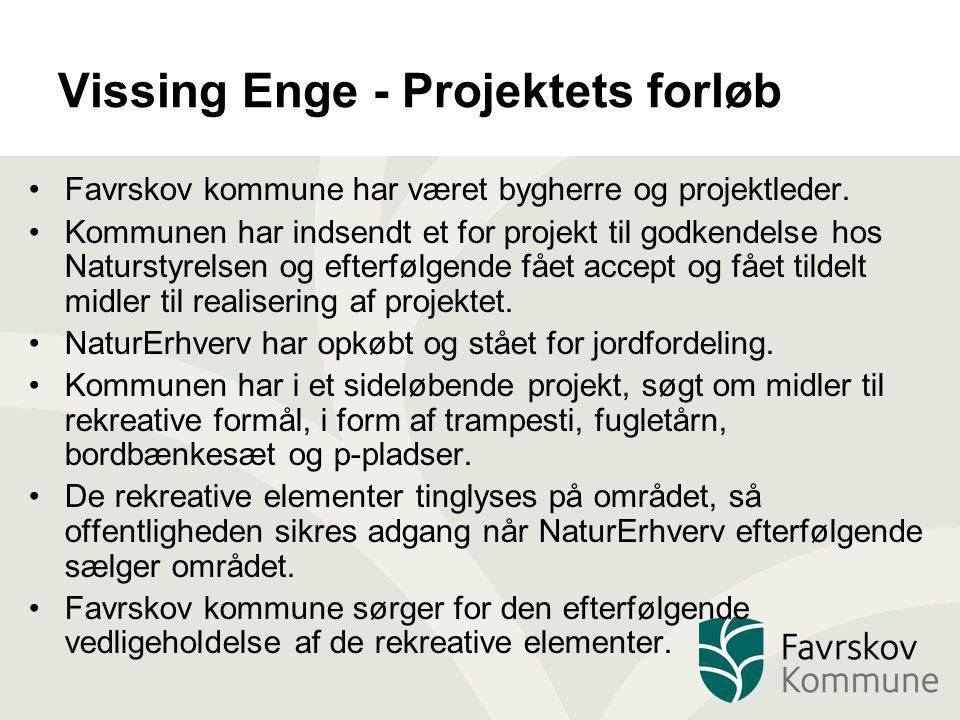 Vissing Enge - Projektets forløb Favrskov kommune har været bygherre og projektleder.