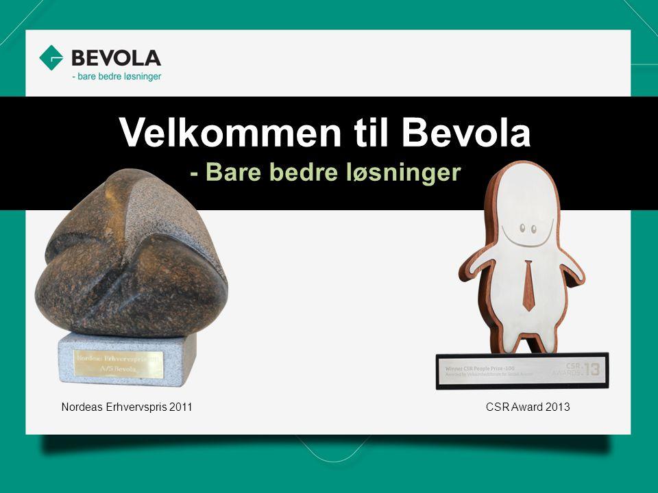 Velkommen til Bevola - Bare bedre løsninger Nordeas Erhvervspris 2011CSR Award 2013