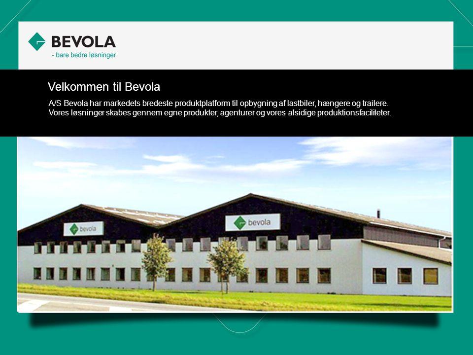 Velkommen til Bevola A/S Bevola har markedets bredeste produktplatform til opbygning af lastbiler, hængere og trailere.
