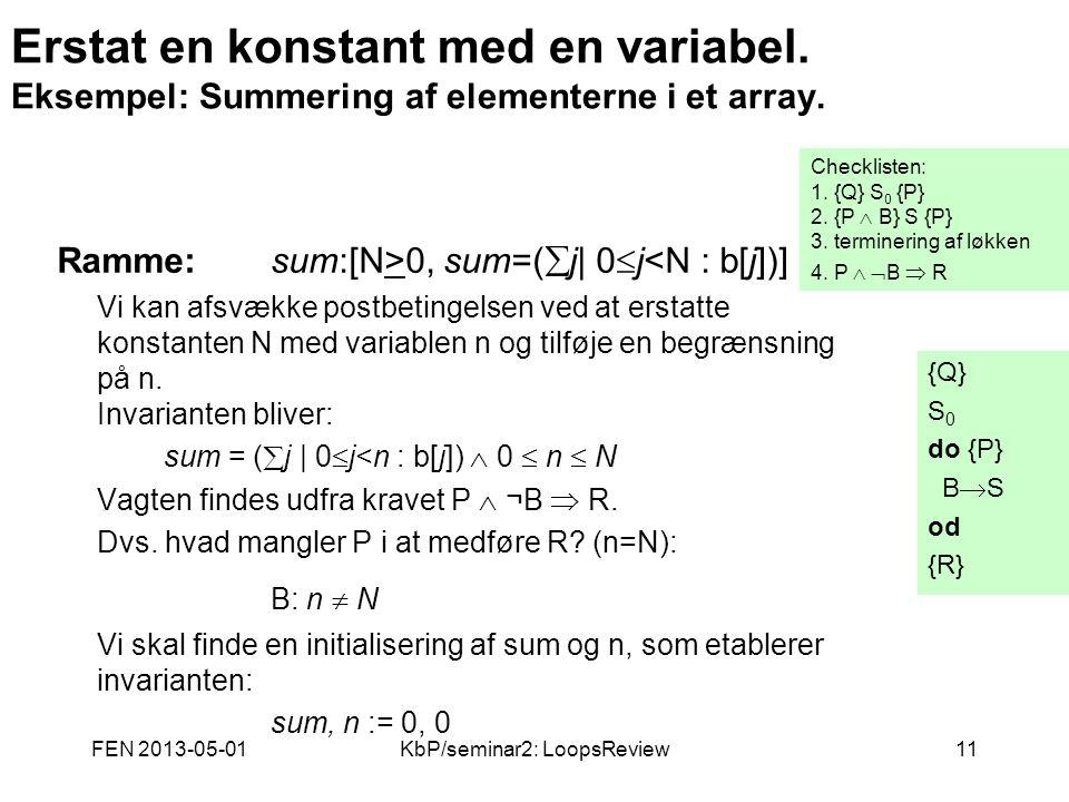FEN 2013-05-01KbP/seminar2: LoopsReview11 Erstat en konstant med en variabel.