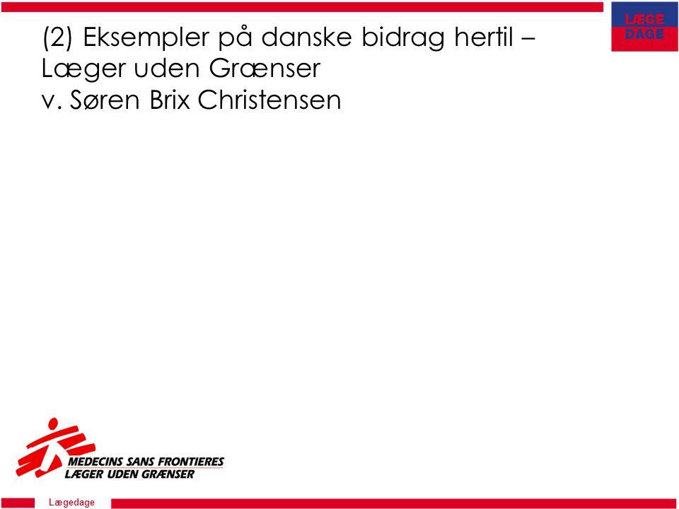 (2) Eksempler på danske bidrag hertil – Læger uden Grænser v. Søren Brix Christensen