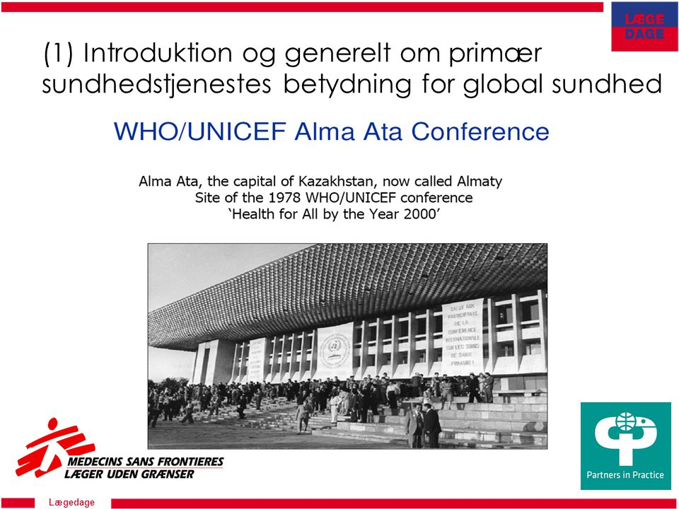 Lægedage (1) Introduktion og generelt om primær sundhedstjenestes betydning for global sundhed