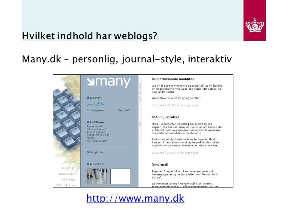 Hvilket indhold har weblogs Many.dk – personlig, journal-style, interaktiv http://www.many.dk