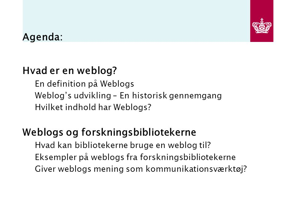 Agenda: Hvad er en weblog.