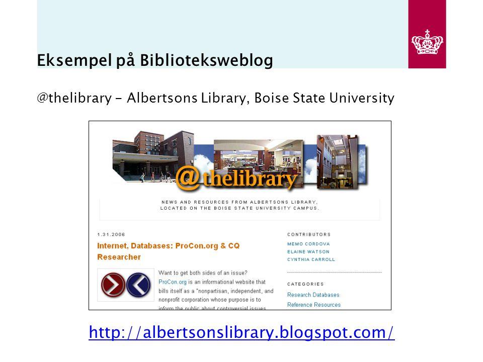 Eksempel på Biblioteksweblog @thelibrary - Albertsons Library, Boise State University http://albertsonslibrary.blogspot.com/