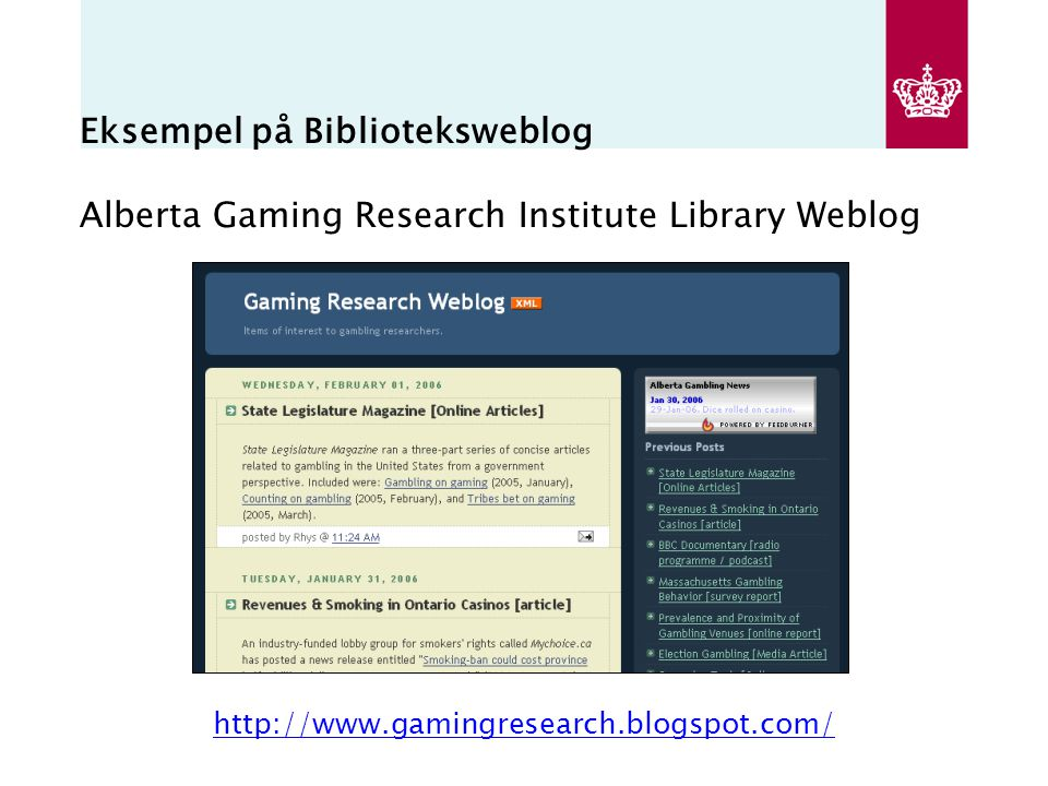 Eksempel på Biblioteksweblog Alberta Gaming Research Institute Library Weblog http://www.gamingresearch.blogspot.com/