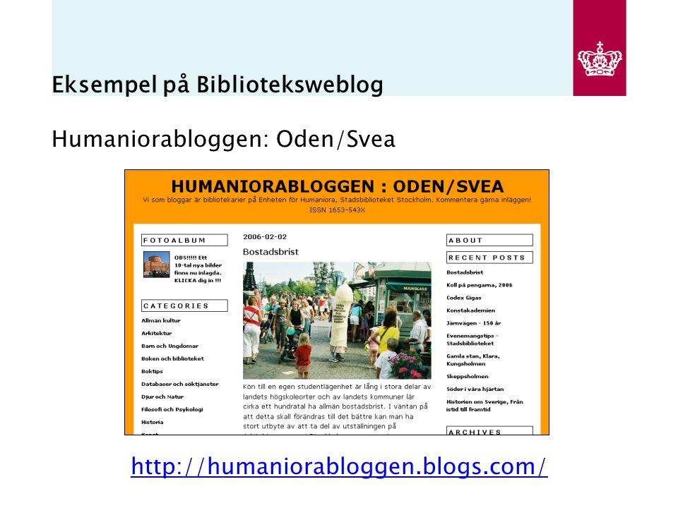 Eksempel på Biblioteksweblog Humaniorabloggen: Oden/Svea http://humaniorabloggen.blogs.com/