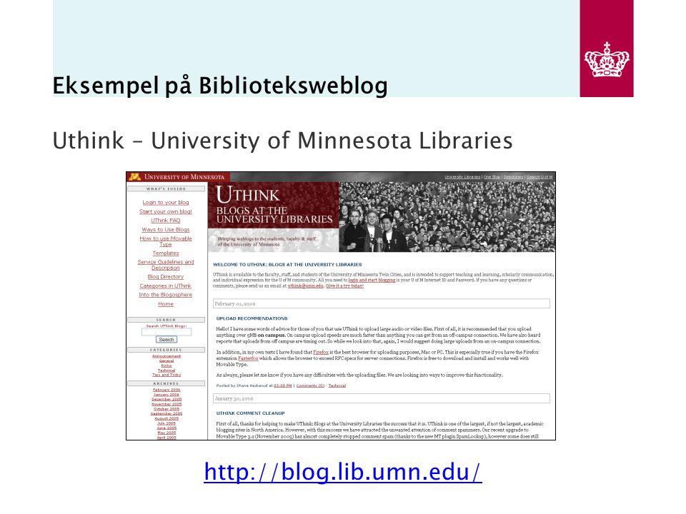Eksempel på Biblioteksweblog Uthink – University of Minnesota Libraries http://blog.lib.umn.edu/