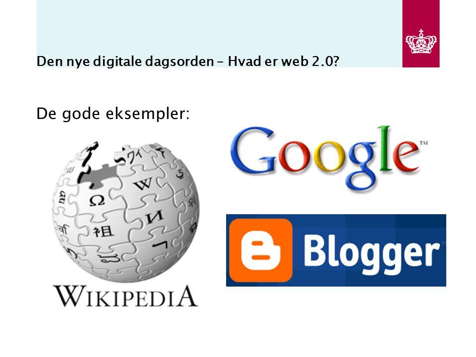 Den nye digitale dagsorden – Hvad er web 2.0 De gode eksempler: