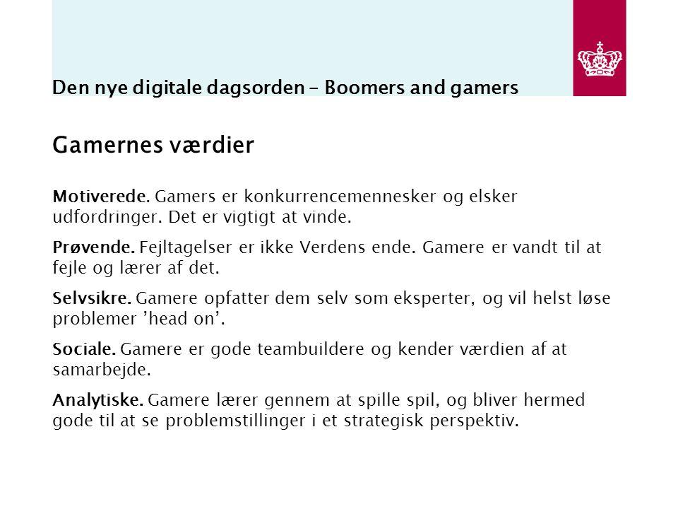 Den nye digitale dagsorden – Boomers and gamers Gamernes værdier Motiverede.