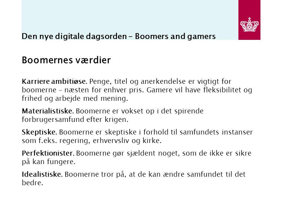 Den nye digitale dagsorden – Boomers and gamers Boomernes værdier Karriere ambitiøse.