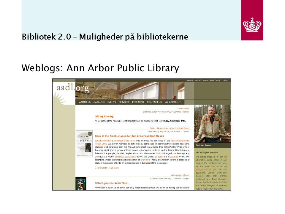 Bibliotek 2.0 – Muligheder på bibliotekerne Weblogs: Ann Arbor Public Library