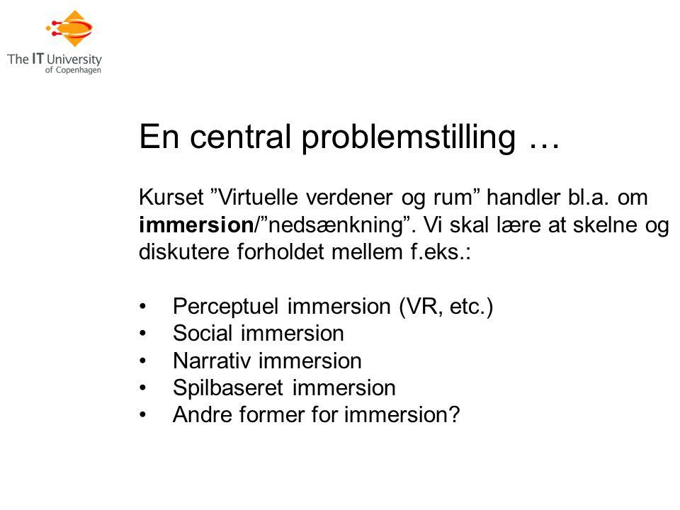 En central problemstilling … Kurset Virtuelle verdener og rum handler bl.a.