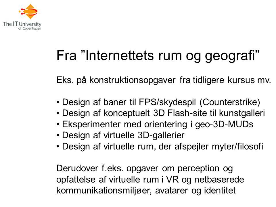 Fra Internettets rum og geografi Eks. på konstruktionsopgaver fra tidligere kursus mv.